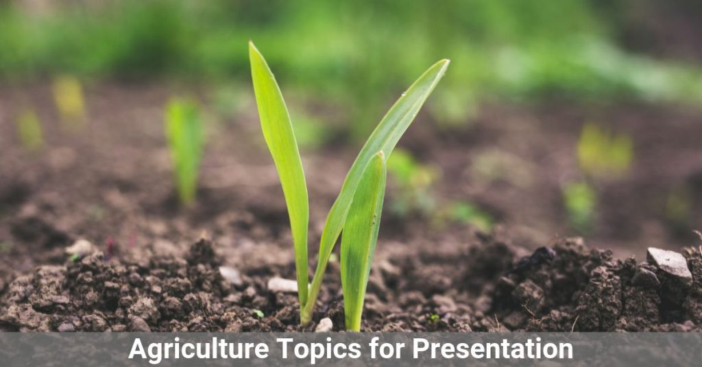 Agriculture Topics For Presentation